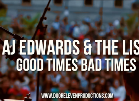 "AJ Edwards & The List: ""Good Times Bad Times"""