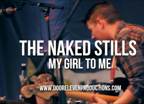 "The Naked Stills: ""My Girl To Me"""